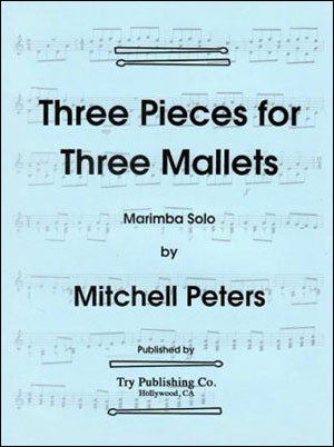 Mitchell Peters - Three Pieces For Three Mallets