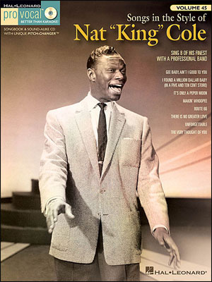 Songs in the Style of Nat King Cole - Pro Vocal Vol. 45