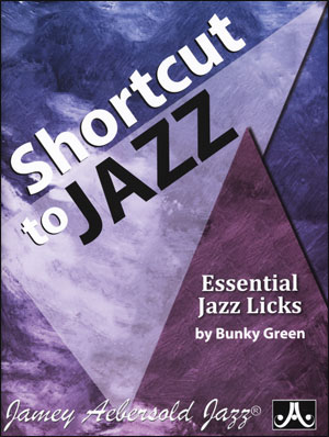 Shortcut to Jazz - Essential Jazz Licks by Bunky Green