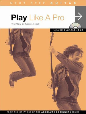 Next Step Guitar Series - Play Like a Pro