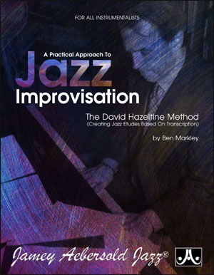 A Practical Approach To Jazz Improvisation - The David Hazeltine Method