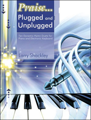 Plugged and Unplugged - Duets - Praise
