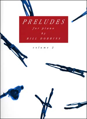Preludes For Piano by Bill Dobbins - Volume 2