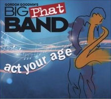 Gordon Goodwin's Big Phat Band - Act Your Age - Audio CD/Bonus DVD