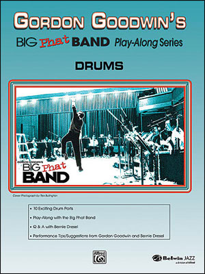 Gordon Goodwin's Big Phat Band - Play-Along Series for Drums
