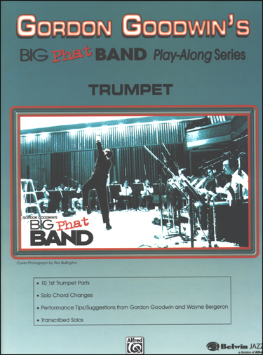 Gordon Goodwin's Big Phat Band - Play-Along Series for Trumpet