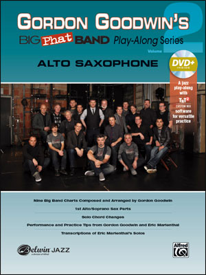 Gordon Goodwin's Big Phat Band Play-Along Series: Alto Saxophone, Vol. 2