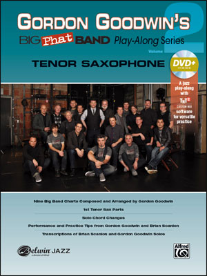Gordon Goodwin's Big Phat Band Play-Along Series: Tenor Saxophone, Vol. 2
