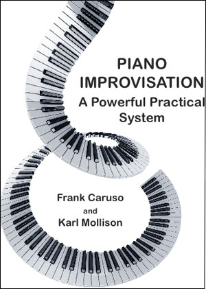 Piano Improvisation - A Powerful Practical System