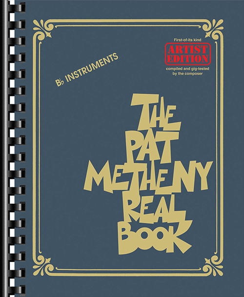 The Pat Metheny Real Book - B Flat