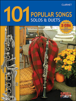 101 POPULAR SONGS - SOLOS AND DUETS FOR CLARINET
