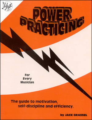 Power Practicing - By Jack Grassel