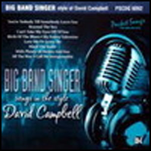 Big Band Singer - The Style of David Campbell