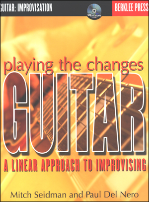 Playing The Changes: Guitar - A Linear Approach To Improvising