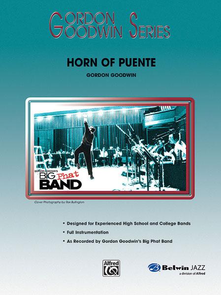 "Gordon Goodwin Series - Big ""Phat"" Band Arrangements - Horn of Puente"