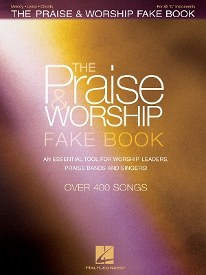 The Praise & Worship Fake Book – 2nd Edition