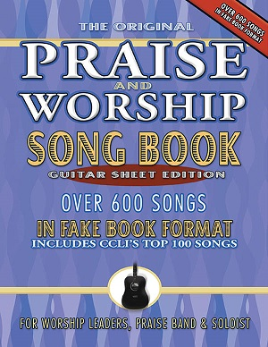 PRAISE AND WORSHIP FAKE BOOK - GUITAR VERSION