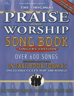 PRAISE AND WORSHIP FAKE BOOK - SINGERS EDITION