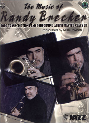 The Music of Randy Brecker - Solo Transcriptions and Performing Artist Master Class CD