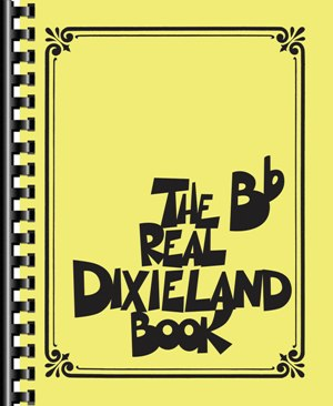 The Real Dixieland Book - B Flat Instruments
