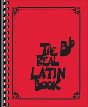 The Real Latin Book - B Flat Edition