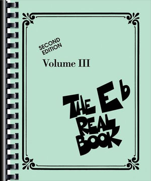 THE REAL BOOK VOLUME 3 - E FLAT Edition