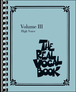 The Real Vocal Book Volume 3 - High Voice