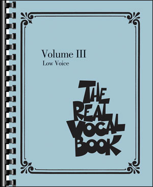 The Real Vocal Book Volume 3 - Low Voice