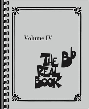 The Real Book Volume 4 - B Flat