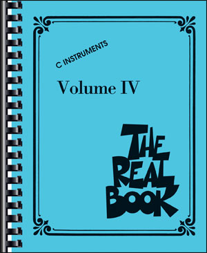 The Real Book Volume 4 - C Edition