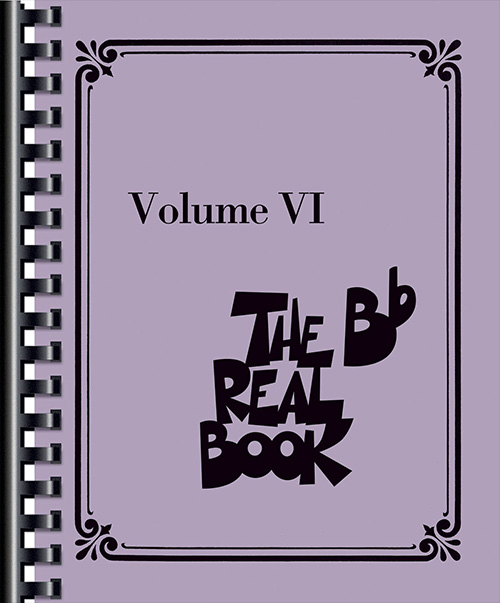 The Real Book Volume 6 - B Flat Edition