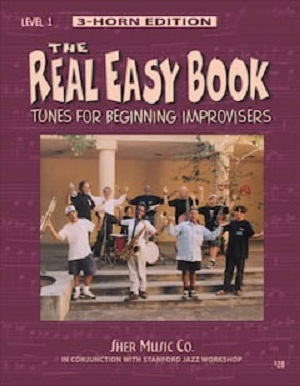 The Real Easy Book - Vol. 1 Tunes for Beginning Improvisers - 3 Horn Edition - B Flat