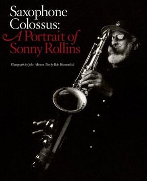 Saxophone Colossus: A Portrait of Sonny Rollins