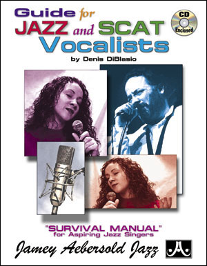 Guide For Jazz/Scat Vocalists -  A Survival Manual for Aspiring Jazz