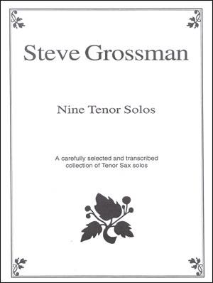Nine Tenor Solos - By Steve Grossman