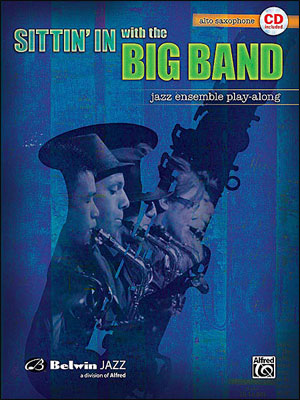Sittin' In With The Big Band - Book/CD Play Along for Alto Sax