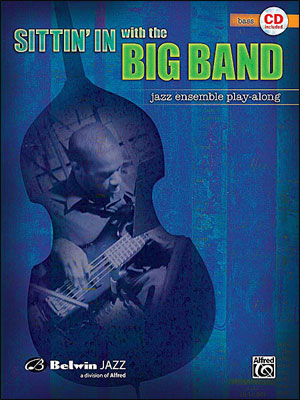 Sittin' In With The Big Band - Book/CD Play Along for Bass