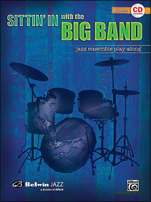 Sittin' In With The Big Band - Book/CD Play Along for Drums