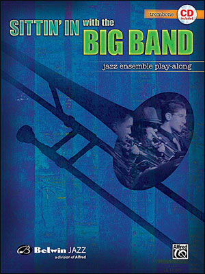 Sittin' In With The Big Band - Book/CD Play Along for Trombone