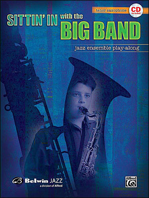 Sittin' In With The Big Band - Book/CD Play Along for Tenor Sax