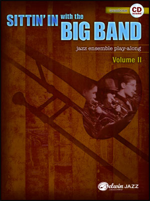 Sittin' In With The Big Band II - Trombone Book/CD Play Along