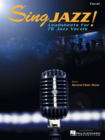 Sing Jazz - Leadsheets for 76 Jazz Vocals