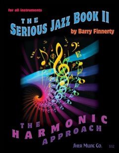 The Serious Jazz Book II: The Harmonic Approach