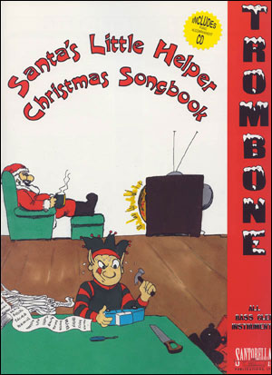 SANTA'S LITTLE HELPER CHRISTMAS SONGBOOK FOR TROMBONE
