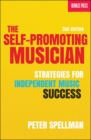 The Self-Promoting Musician, 3rd Edition