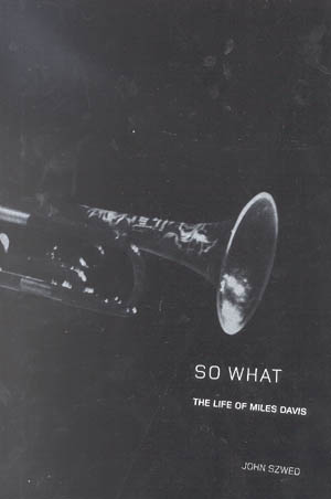 So What - The Life of Miles Davis