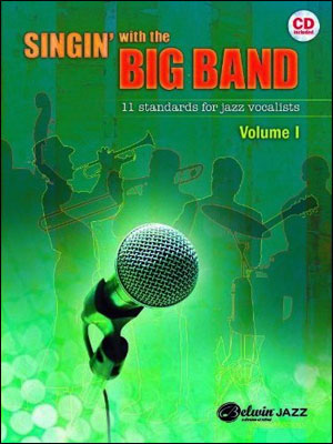 Singin' with the Big Band - 11 Standards for Jazz Vocalists