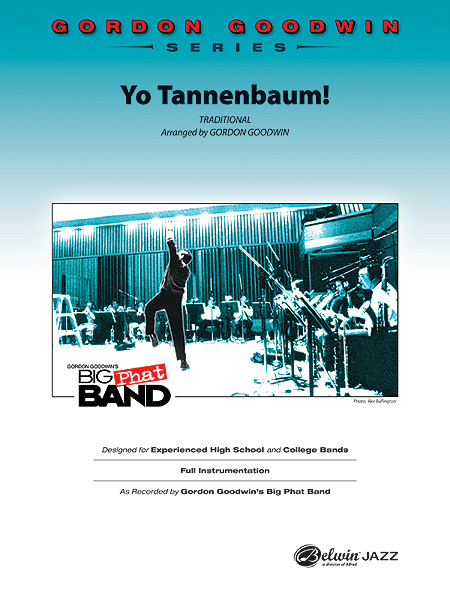 "Gordon Goodwin Series - Big ""Phat"" Band Arrangements - Yo Tannenbaum!"