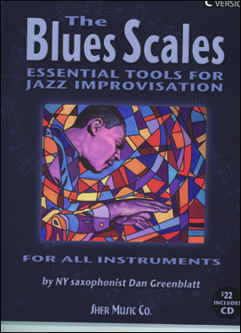 The Blues Scales - Essential Tools For Jazz Improvisation for C Instruments