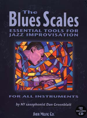 The Blues Scales - Essential Tools For Jazz Improvisation for E Flat Instruments